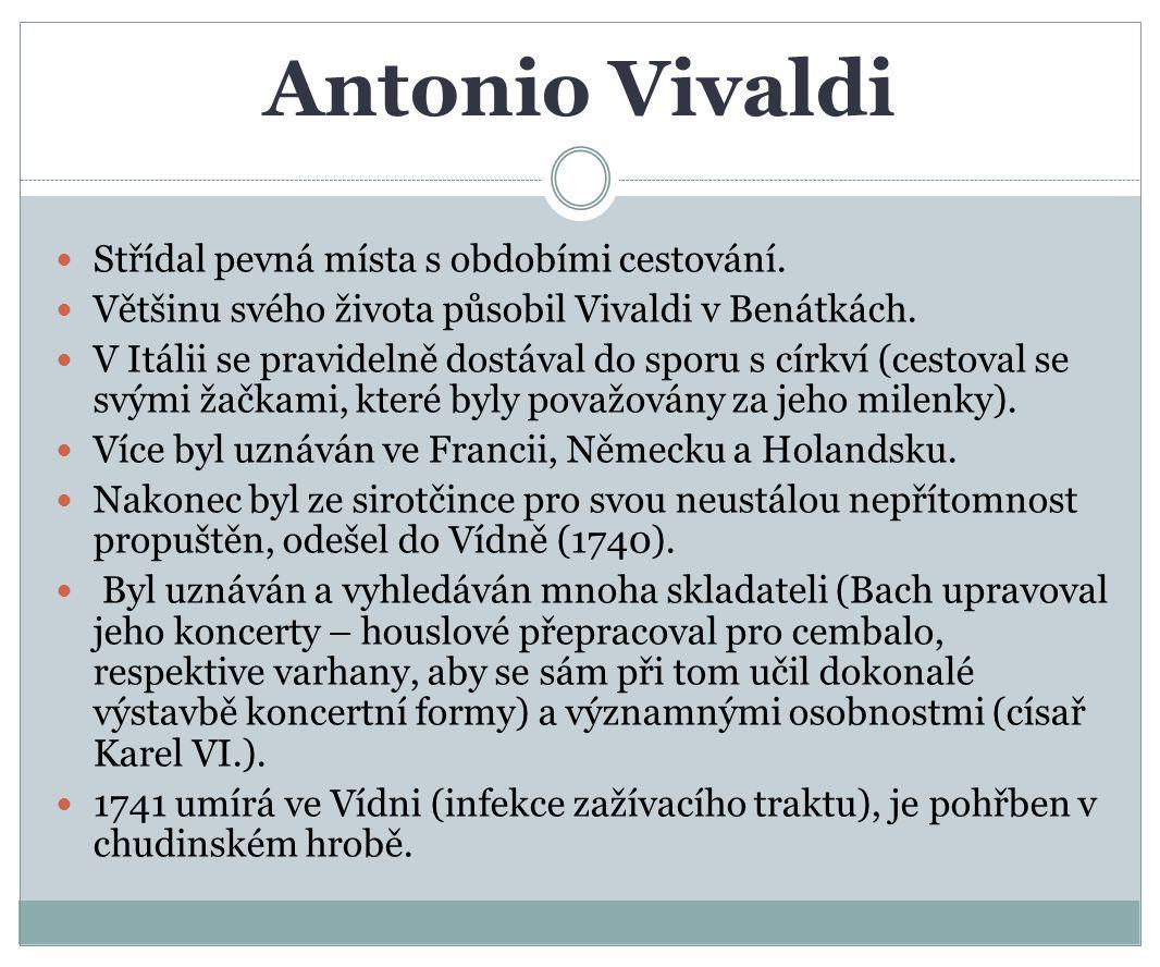 Antonio Vivaldi Střídal pevná místa s obdobími cestování.