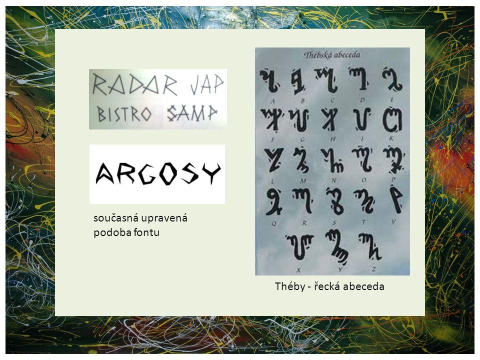 současná upravená podoba fontu Théby - řecká abeceda