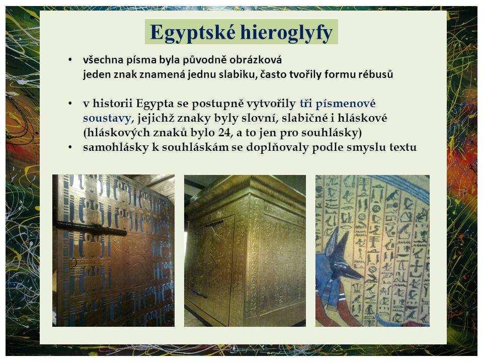 Egyptské písemnictví v historii Egypta se obrázkovým písmem zaznamenával život faraóna a jeho sláva, psali dokonalé úřední záznamy (jako je v dnešní době například evidence obyvatel, soupis majetku, počet koní ve stájích apod.) Písmo se psalo na stěny paláců, hrobek, na zlaté předměty faraóna, také na hliněné desky, které se sušily na přímém slunci, později písaři psali na papyrové svitky Písmo na zlatém sarkofágu faraona Tutanchamona