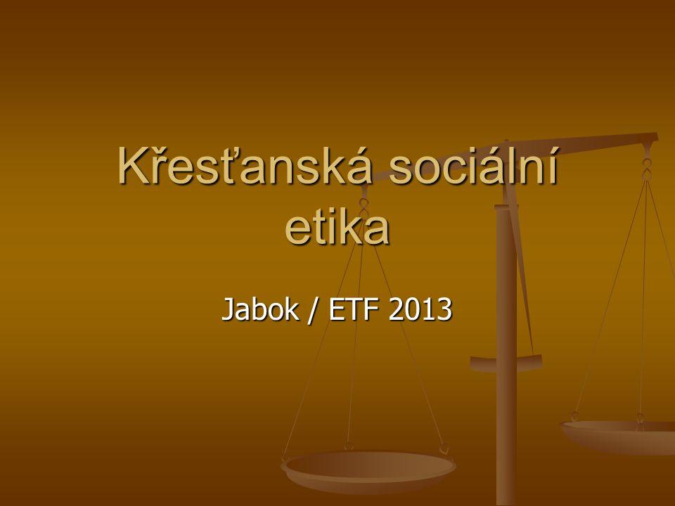 Křesťanská sociální etika Jabok / ETF 2013