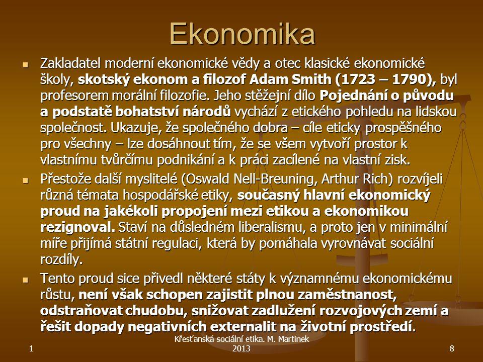 Právo Teorie přirozeného práva: právu stanovenému a vytvořenému lidmi (zákonodárcem), tedy právu pozitivnímu, je nadřazeno nepsané právo, které je součástí lidské přirozenosti – tedy právo přirozené.