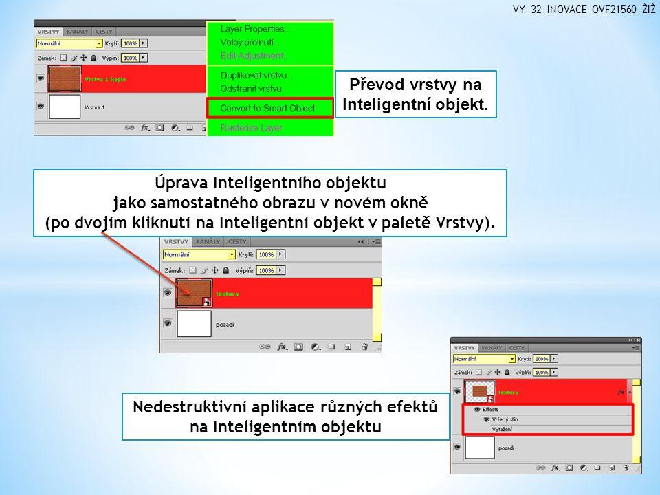 Úprava Inteligentního objektu jako samostatného obrazu v novém okně (po dvojím kliknutí na Inteligentní objekt v paletě Vrstvy).
