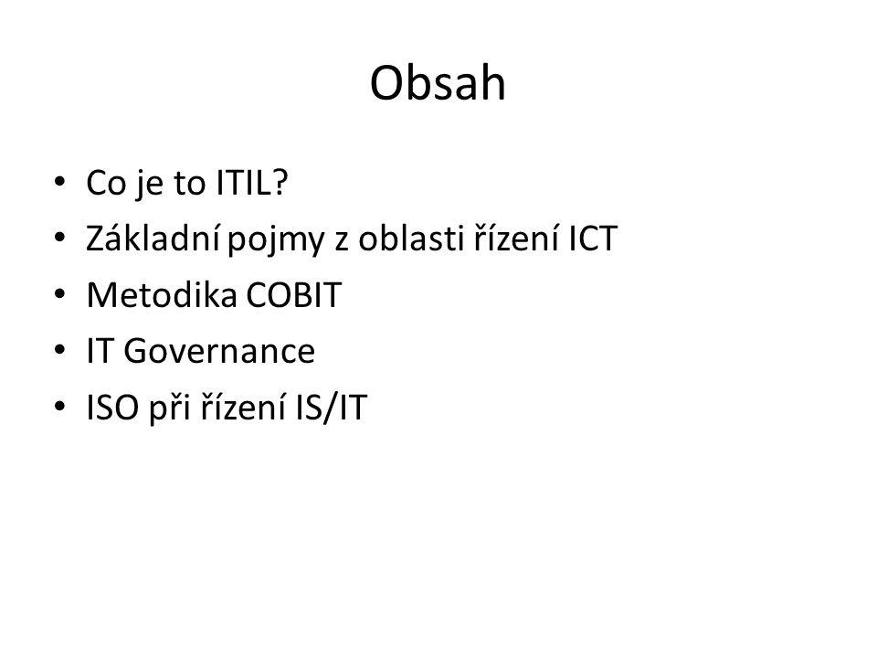 Základní pojmy ITIL – souvisí s řízením IT služeb Služba – schopnost uspokojit předem stanovené či dohodnuté požadavky/potřeby ICT služba (Information and Communication Technology) - ICT služba je služba, kterou IT oddělení poskytuje uživatelům vně (mimo) IT.