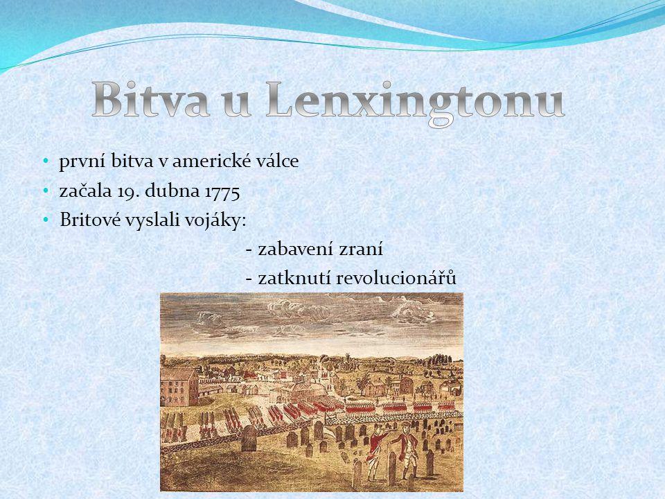 první bitva v americké válce začala 19. dubna 1775 Britové vyslali vojáky: - zabavení zraní - zatknutí revolucionářů
