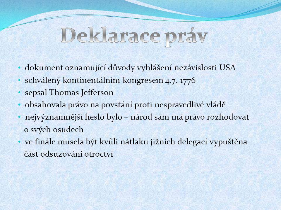 dokument oznamující důvody vyhlášení nezávislosti USA schválený kontinentálním kongresem 4.7.