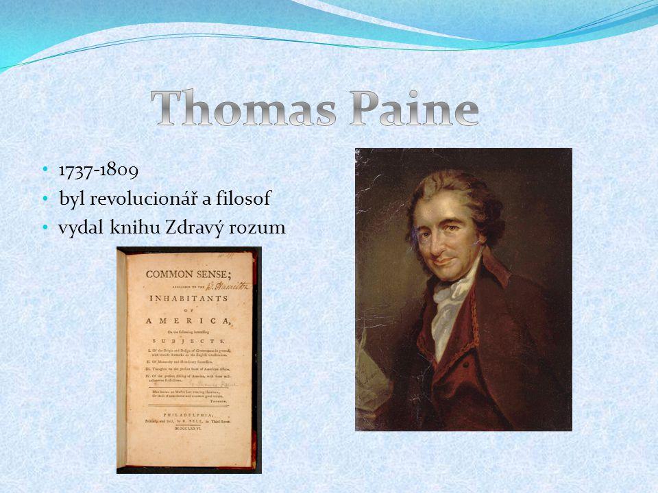 1737-1809 byl revolucionář a filosof vydal knihu Zdravý rozum