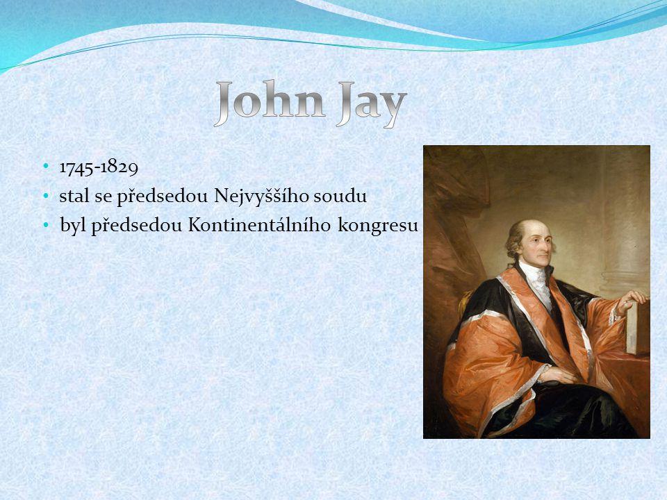 1745-1829 stal se předsedou Nejvyššího soudu byl předsedou Kontinentálního kongresu
