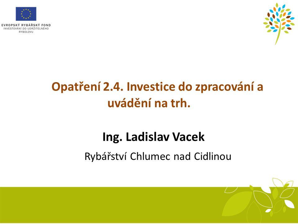 Sestava inkubačních žlabů Recirkulační systém Opatření 2.4.