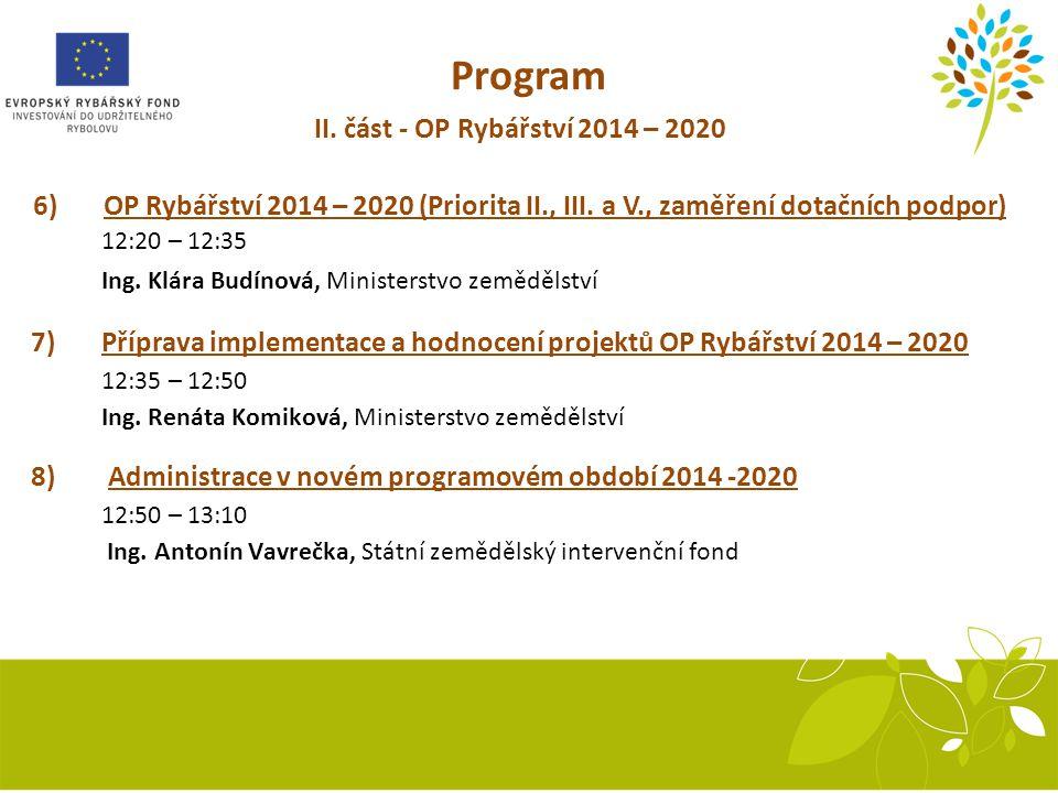 II.část - OP Rybářství 2014 – 2020 6) OP Rybářství 2014 – 2020 (Priorita II., III.