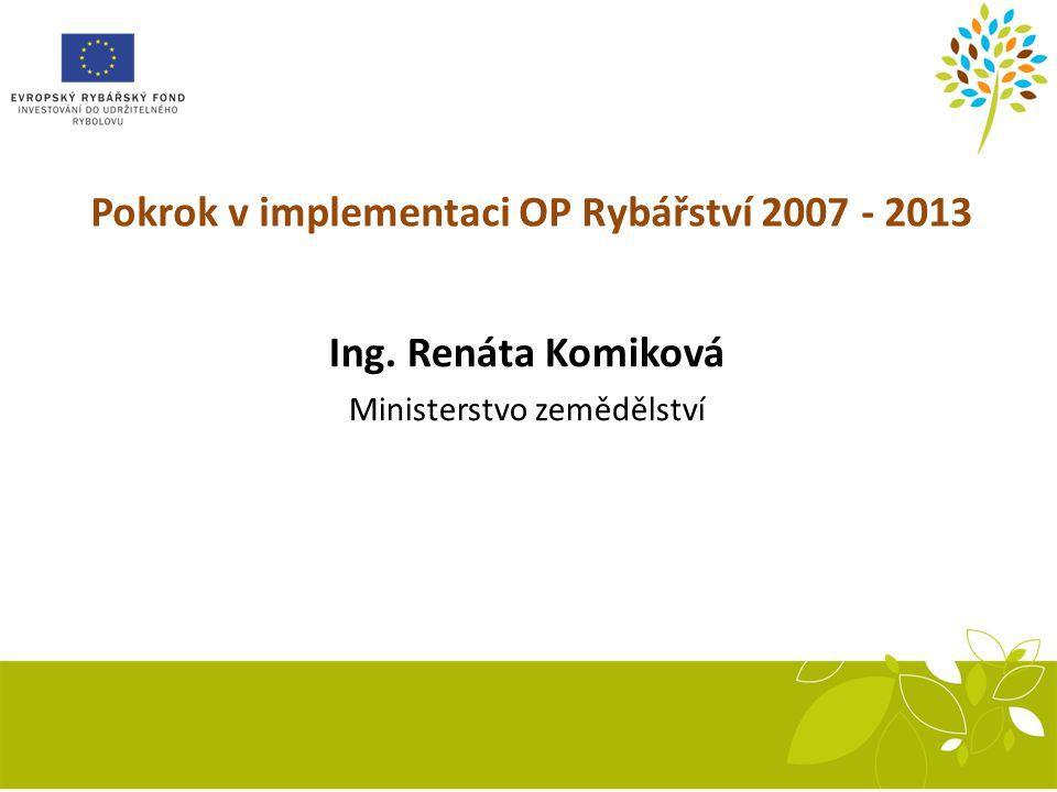 Hodnocení projektů V současnosti jsou již připraveny návrhy metodik pro všechna opatření OP Rybářství 2014 – 2020.