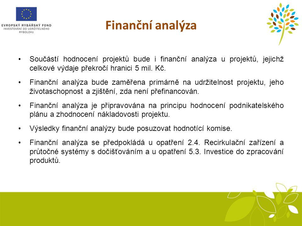 Finanční analýza Součástí hodnocení projektů bude i finanční analýza u projektů, jejichž celkové výdaje překročí hranici 5 mil.