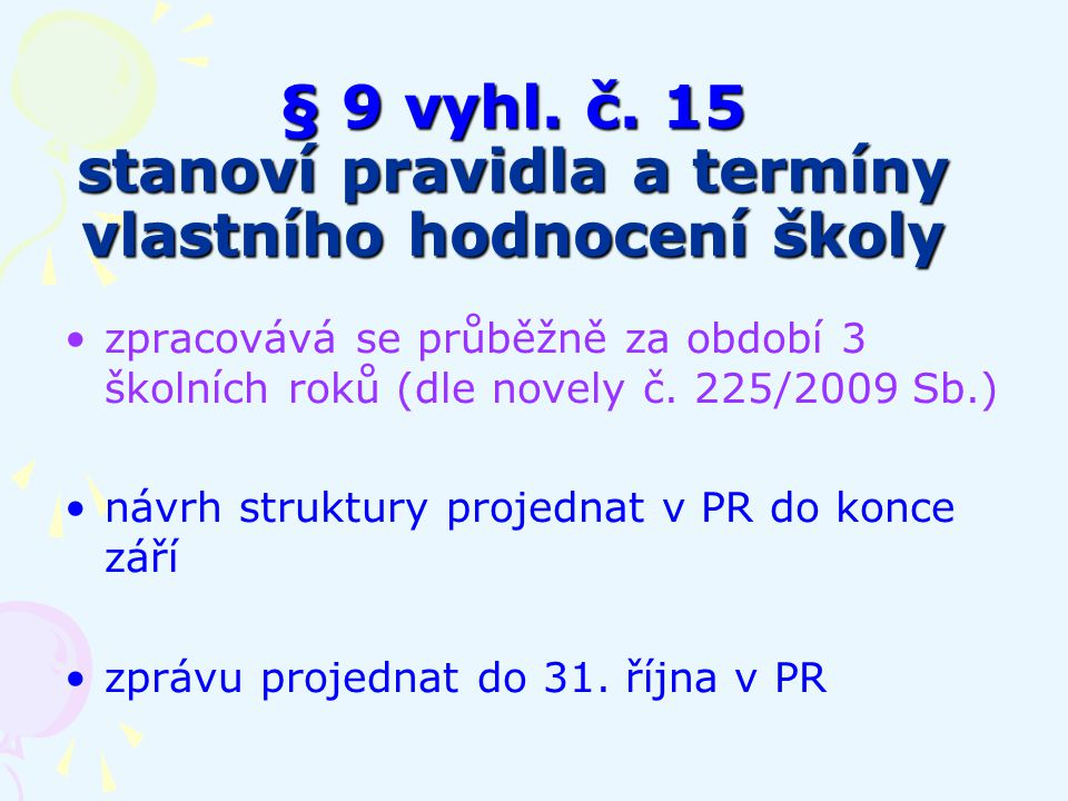§ 9 vyhl. č.