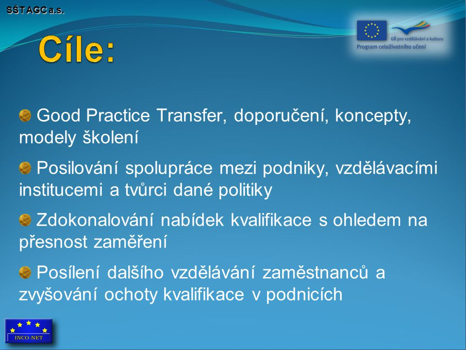 SŠT AGC a.s. Good Practice Transfer, doporučení, koncepty, modely školení Posilování spolupráce mezi podniky, vzdělávacími institucemi a tvůrci dané p