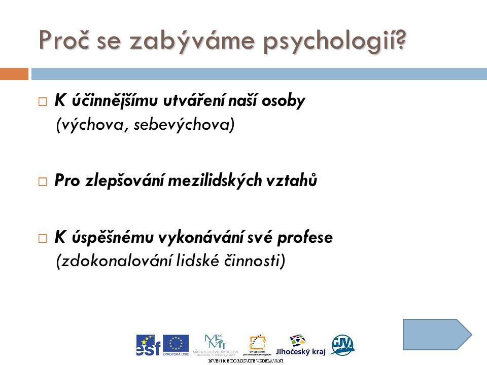 Proč se zabýváme psychologií.