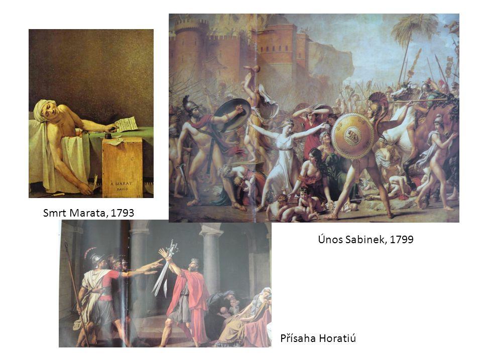 Smrt Marata, 1793 Únos Sabinek, 1799 Přísaha Horatiú