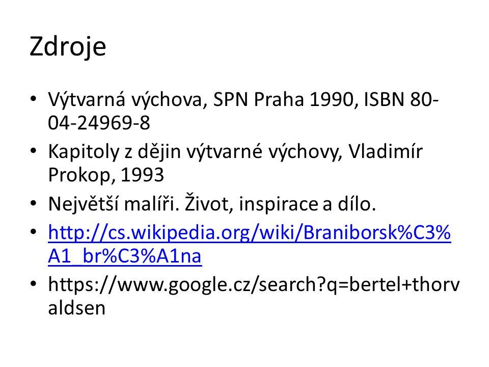 Zdroje Výtvarná výchova, SPN Praha 1990, ISBN 80- 04-24969-8 Kapitoly z dějin výtvarné výchovy, Vladimír Prokop, 1993 Největší malíři. Život, inspirac