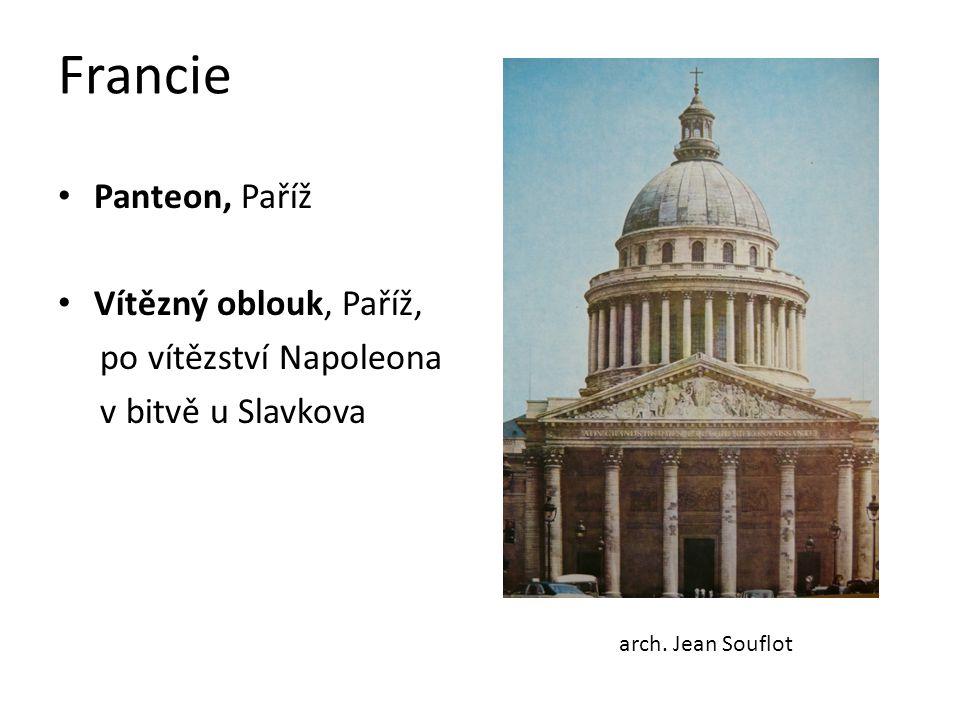 Francie Panteon, Paříž Vítězný oblouk, Paříž, po vítězství Napoleona v bitvě u Slavkova arch. Jean Souflot