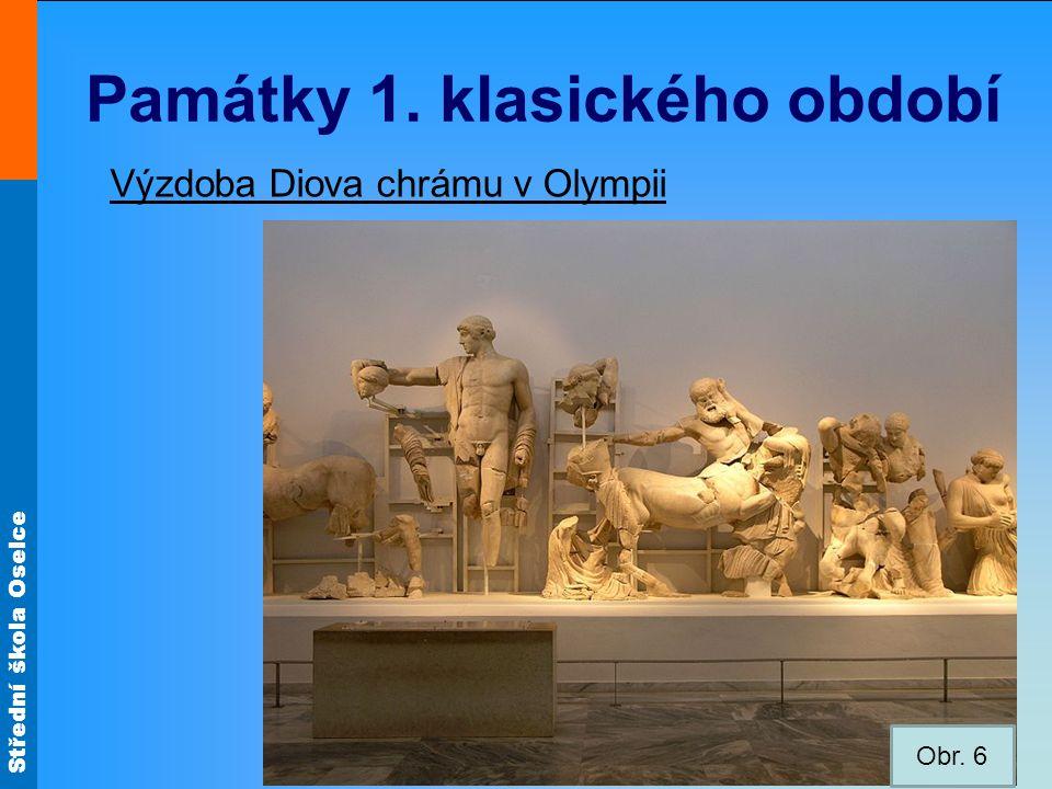 Střední škola Oselce Památky 1. klasického období Výzdoba Diova chrámu v Olympii Obr. 6