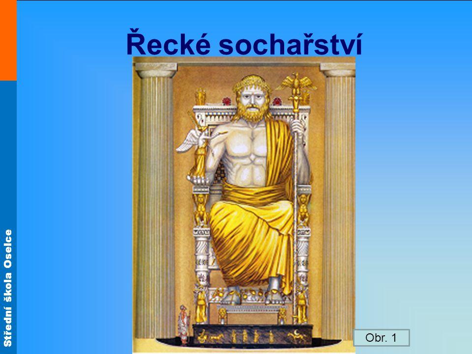 Střední škola Oselce Řecké sochařství Obr. 1