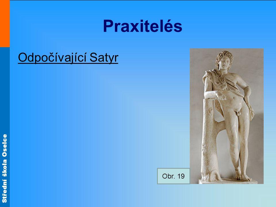 Střední škola Oselce Praxitelés Odpočívající Satyr Obr. 19