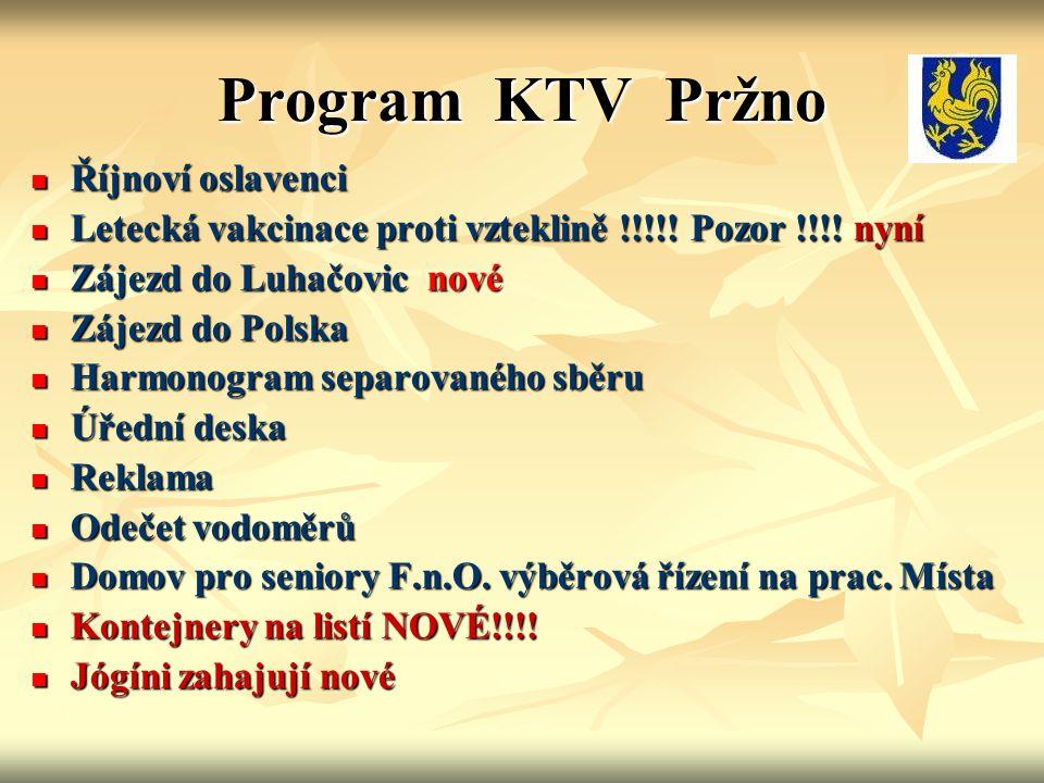 Program KTV Pržno Říjnoví oslavenci Říjnoví oslavenci Letecká vakcinace proti vzteklině !!!!.
