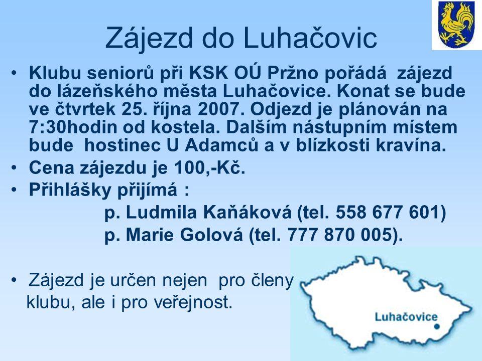 Zájezd do Luhačovic Klubu seniorů při KSK OÚ Pržno pořádá zájezd do lázeňského města Luhačovice.