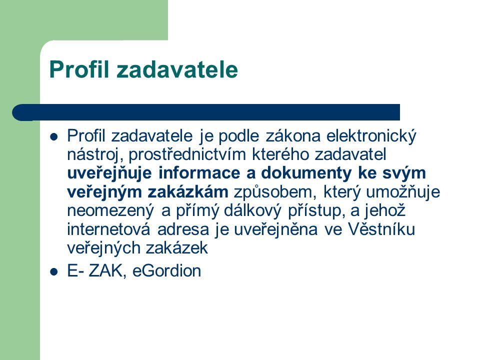 Profil zadavatele Profil zadavatele je podle zákona elektronický nástroj, prostřednictvím kterého zadavatel uveřejňuje informace a dokumenty ke svým v
