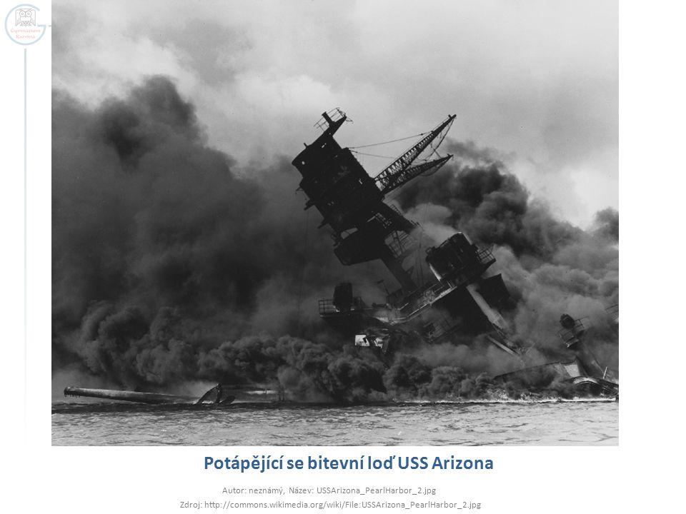 Potápějící se bitevní loď USS Arizona Autor: neznámý, Název: USSArizona_PearlHarbor_2.jpg Zdroj: http://commons.wikimedia.org/wiki/File:USSArizona_Pea