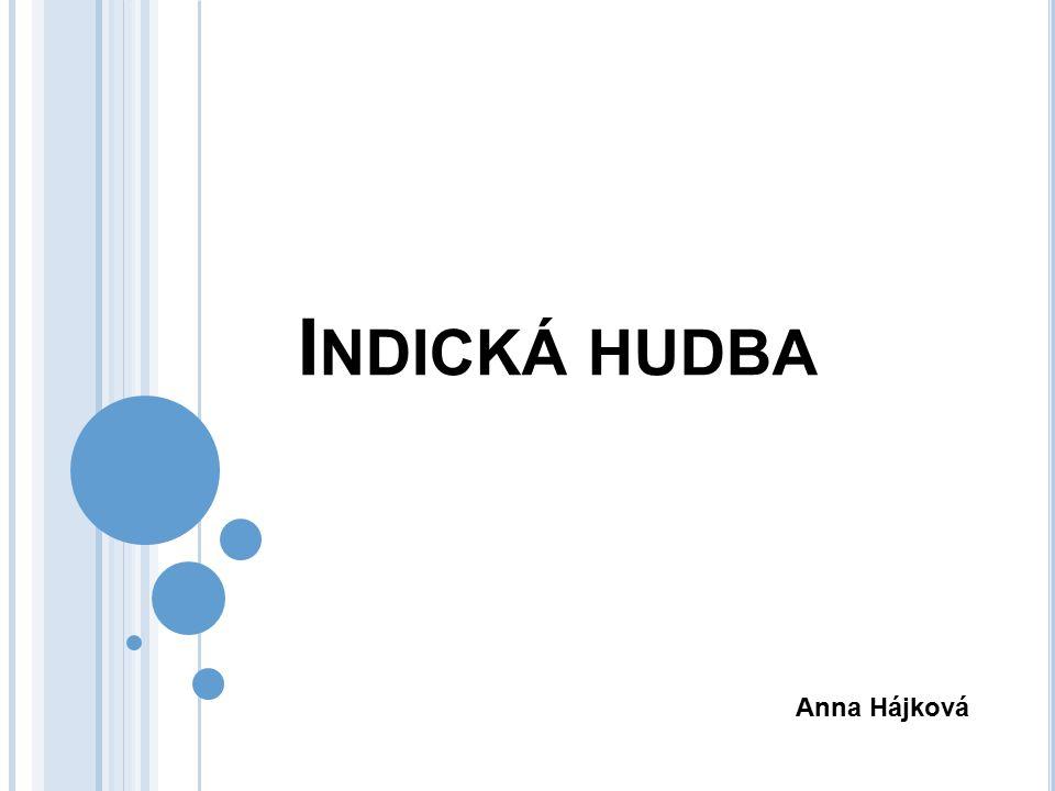 I NDICKÁ HUDBA Anna Hájková