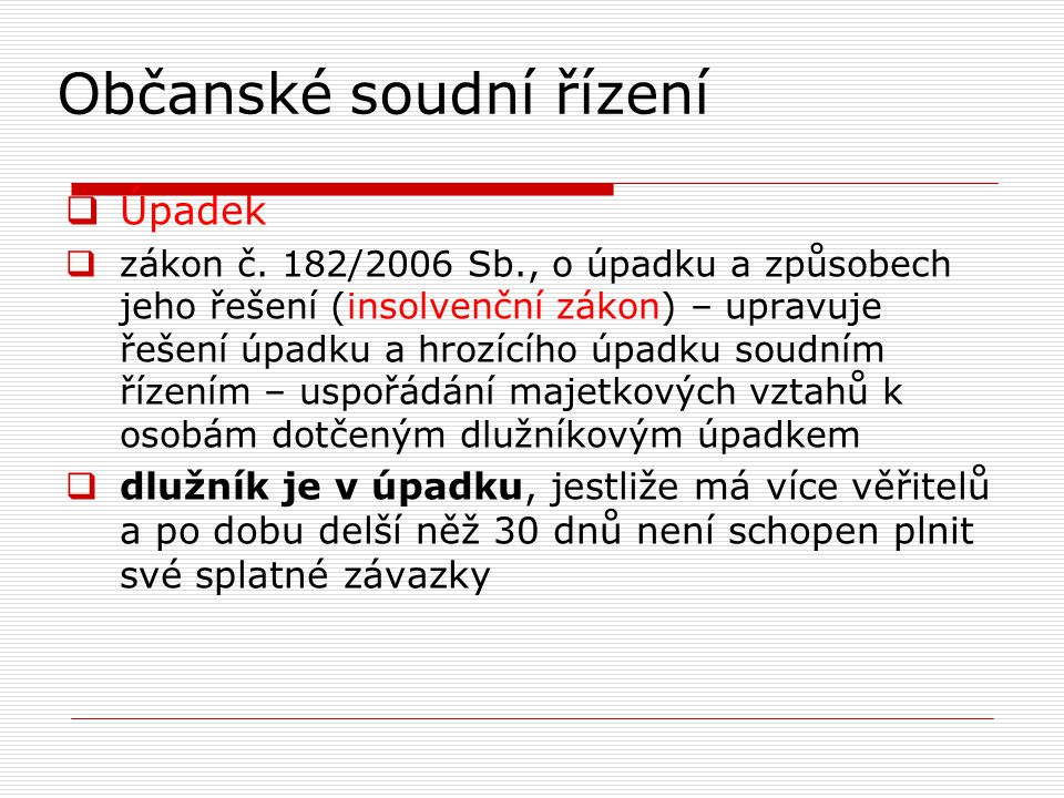 Občanské soudní řízení  Úpadek  zákon č.