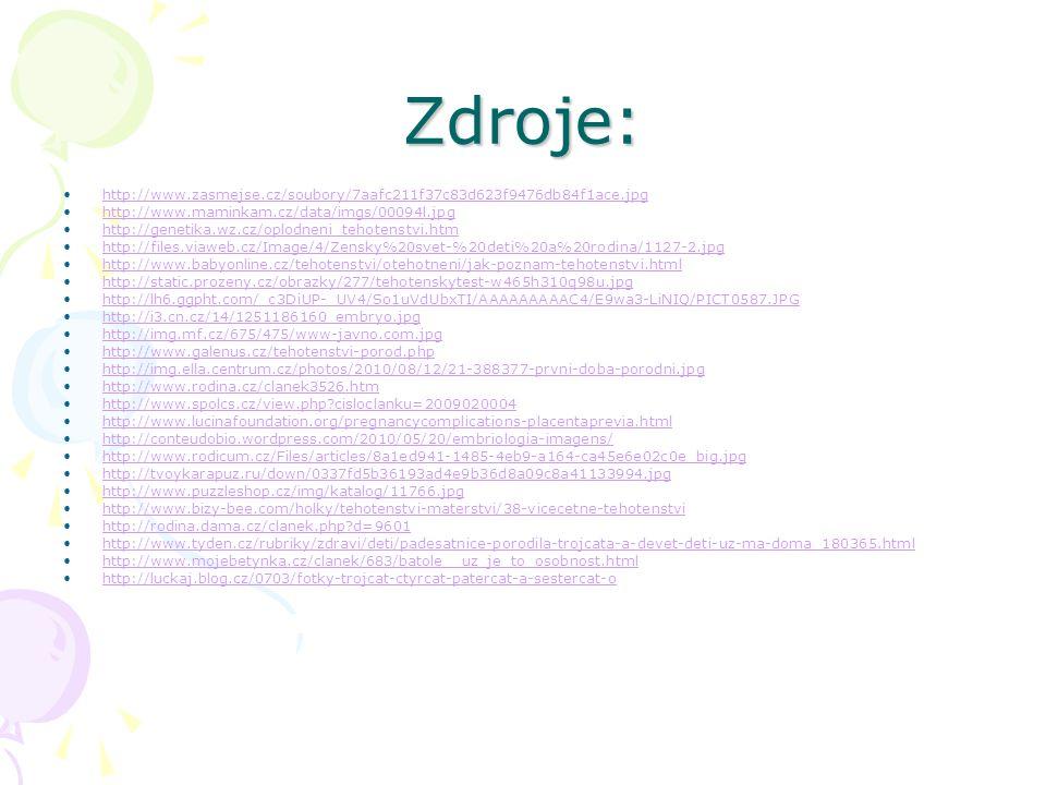 Zdroje: http://www.zasmejse.cz/soubory/7aafc211f37c83d623f9476db84f1ace.jpg http://www.maminkam.cz/data/imgs/00094l.jpg http://genetika.wz.cz/oplodnen
