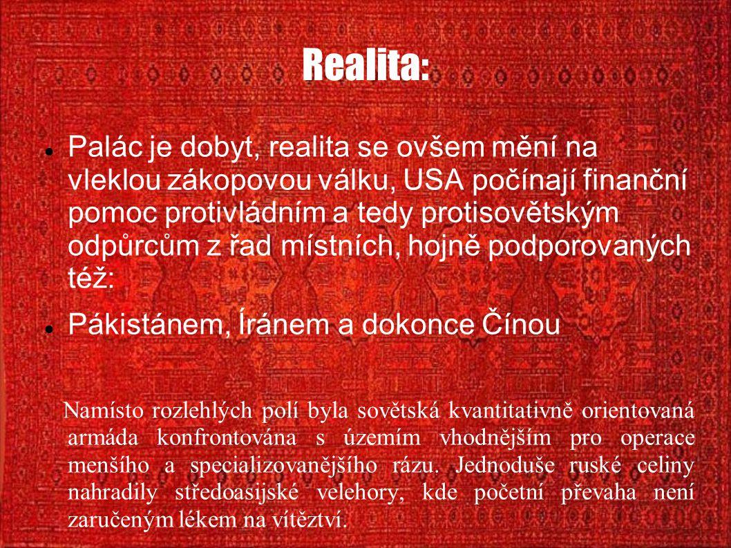 Realita: Palác je dobyt, realita se ovšem mění na vleklou zákopovou válku, USA počínají finanční pomoc protivládním a tedy protisovětským odpůrcům z ř