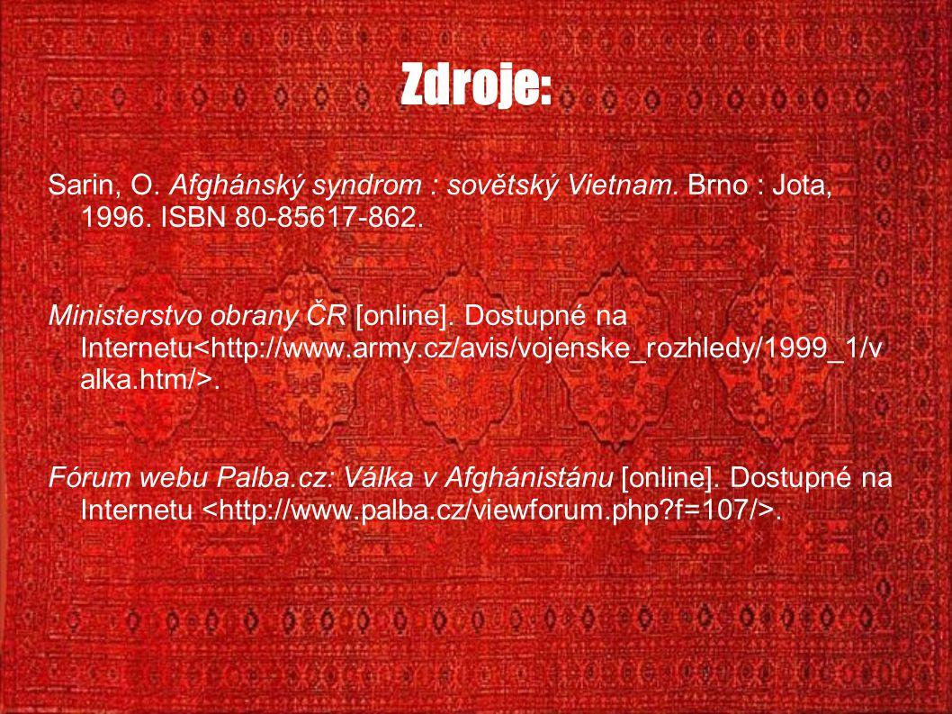 Zdroje: Sarin, O. Afghánský syndrom : sovětský Vietnam. Brno : Jota, 1996. ISBN 80-85617-862. Ministerstvo obrany ČR [online]. Dostupné na Internetu.