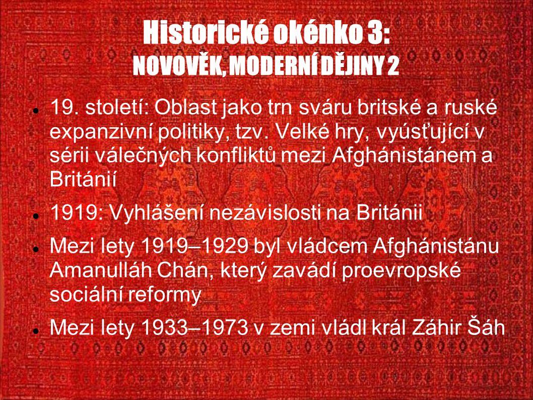 Historické okénko 3: NOVOVĚK, MODERNÍ DĚJINY 2 19. století: Oblast jako trn sváru britské a ruské expanzivní politiky, tzv. Velké hry, vyúsťující v sé
