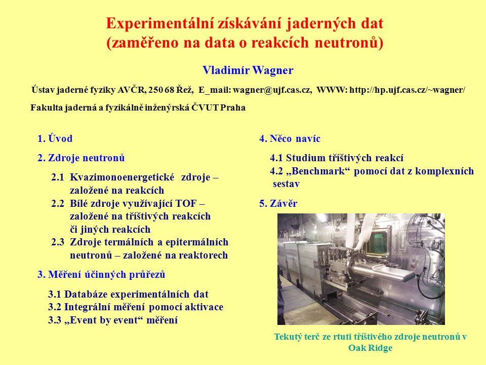 Vladimír Wagner Ústav jaderné fyziky AVČR, 250 68 Řež, E_mail: wagner@ujf.cas.cz, WWW: http://hp.ujf.cas.cz/~wagner/ Fakulta jaderná a fyzikálně inžen