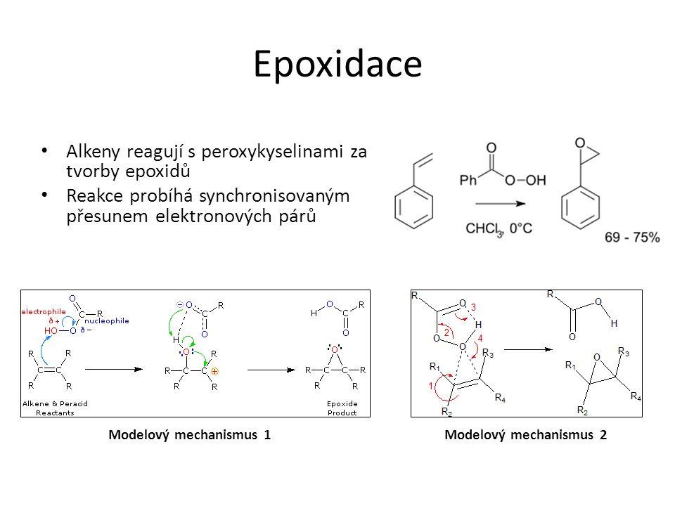 Epoxidace Alkeny reagují s peroxykyselinami za tvorby epoxidů Reakce probíhá synchronisovaným přesunem elektronových párů Modelový mechanismus 1Modelo