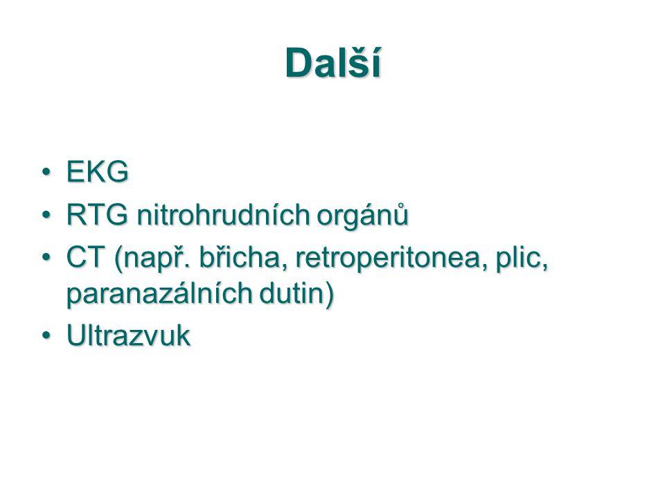 Další EKGEKG RTG nitrohrudních orgánůRTG nitrohrudních orgánů CT (např. břicha, retroperitonea, plic, paranazálních dutin)CT (např. břicha, retroperit