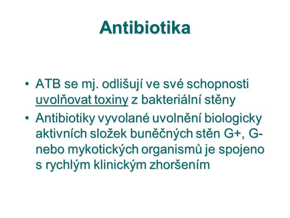 Antibiotika ATB se mj. odlišují ve své schopnosti uvolňovat toxiny z bakteriální stěnyATB se mj. odlišují ve své schopnosti uvolňovat toxiny z bakteri