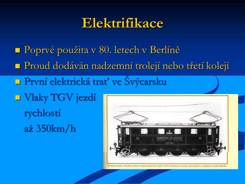 Elektrifikace Poprvé použita v 80. letech v Berlíně Poprvé použita v 80. letech v Berlíně Proud dodáván nadzemní trolejí nebo třetí kolejí Proud dodáv