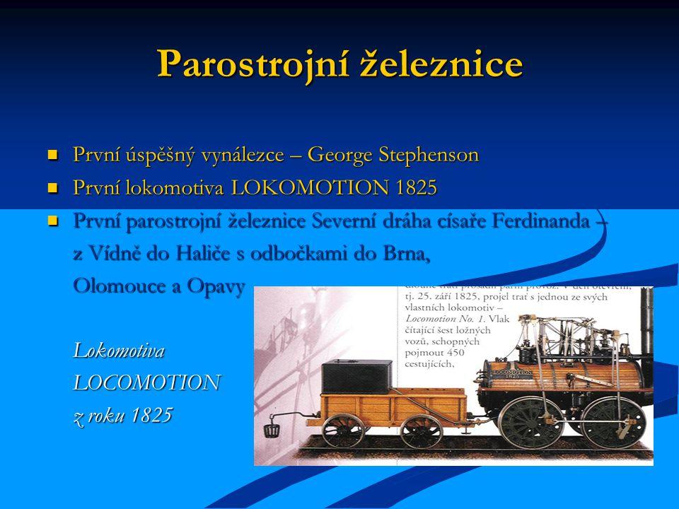 Parostrojní železnice První úspěšný vynálezce – George Stephenson První úspěšný vynálezce – George Stephenson První lokomotiva LOKOMOTION 1825 První l