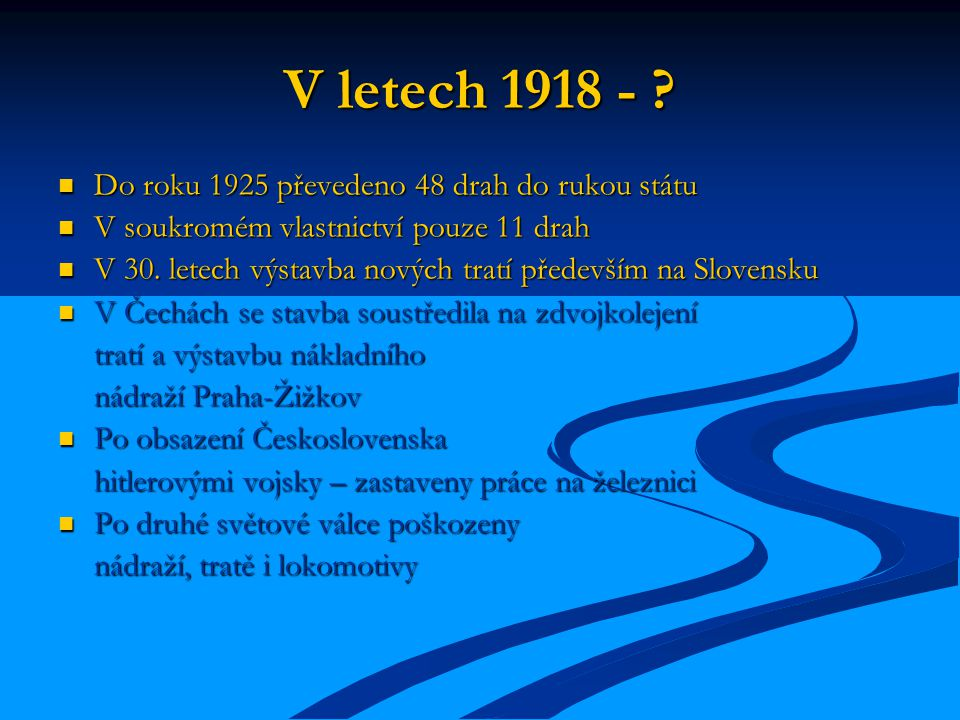 V letech 1918 - .