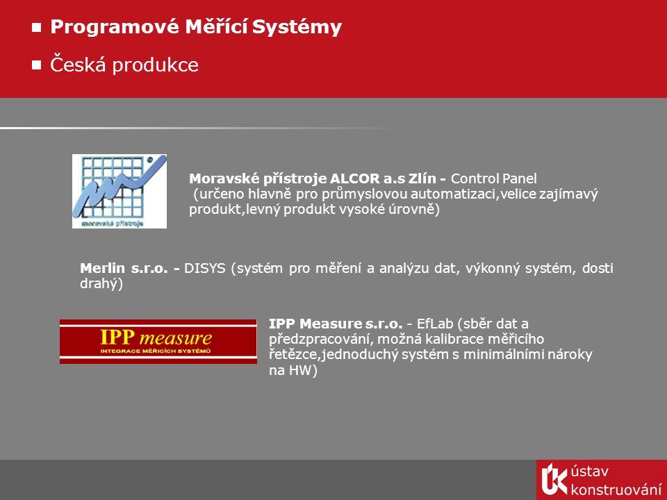 Česká produkce Merlin s.r.o. - DISYS (systém pro měření a analýzu dat, výkonný systém, dosti drahý) Programové Měřící Systémy Moravské přístroje ALCOR