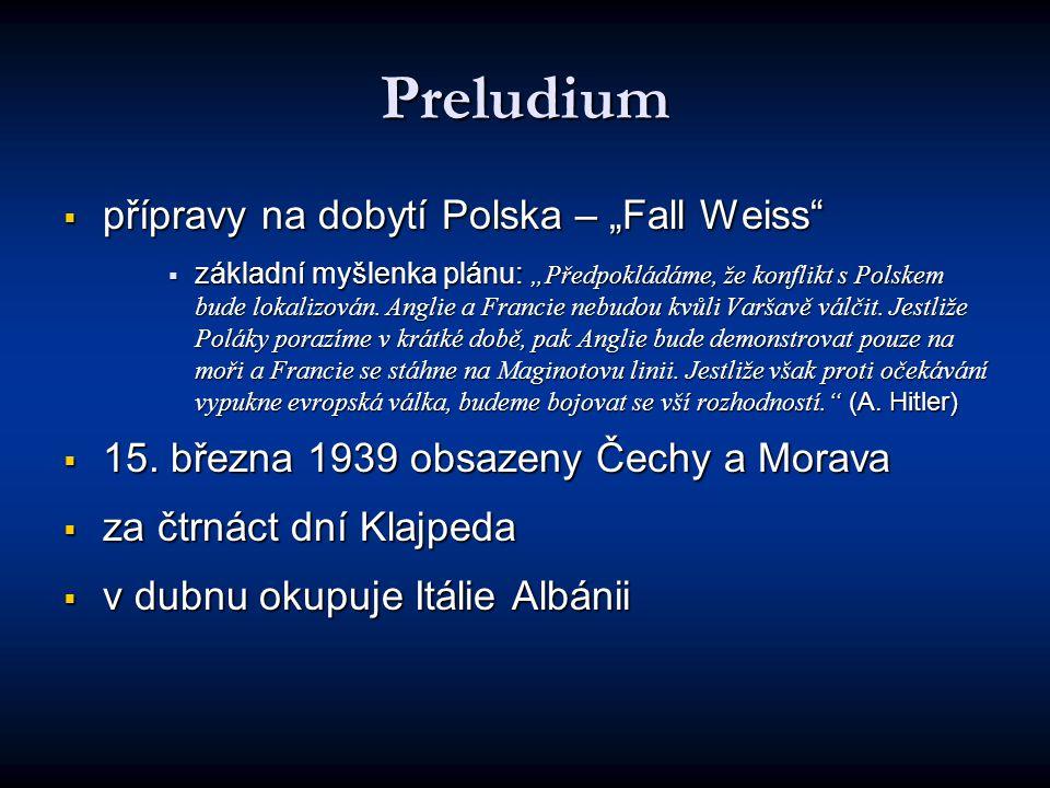 """Preludium  přípravy na dobytí Polska – """"Fall Weiss  základní myšlenka plánu: """"Předpokládáme, že konflikt s Polskem bude lokalizován."""