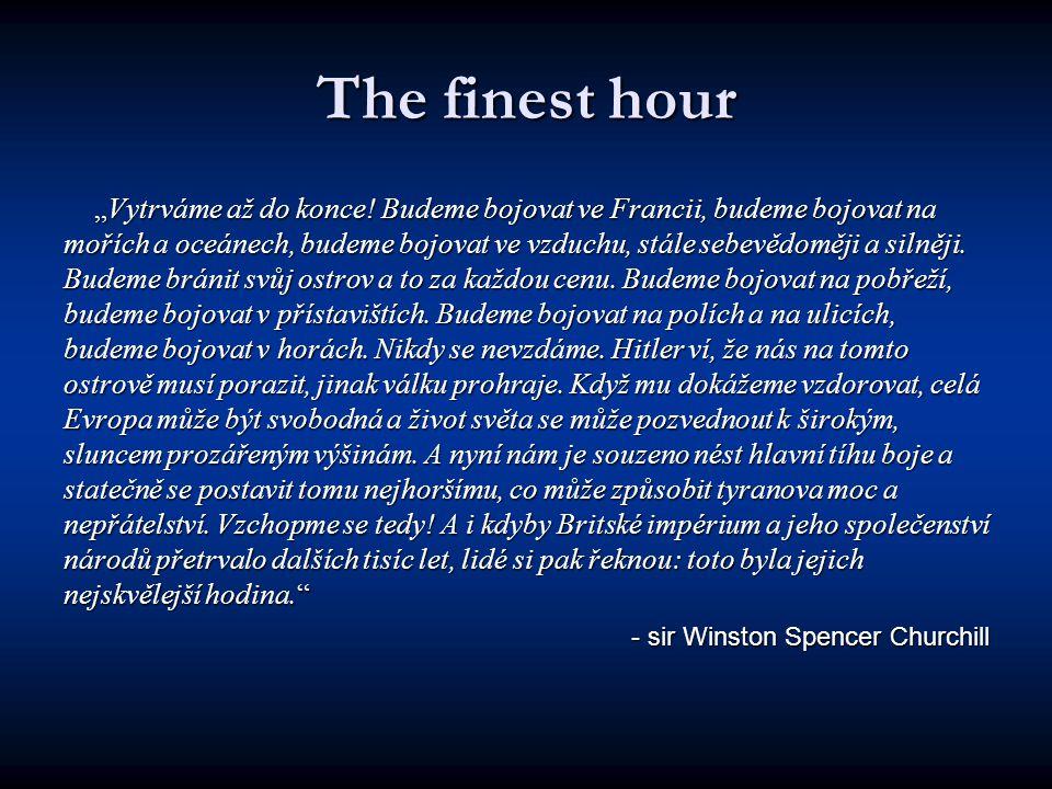 "The finest hour ""Vytrváme až do konce."