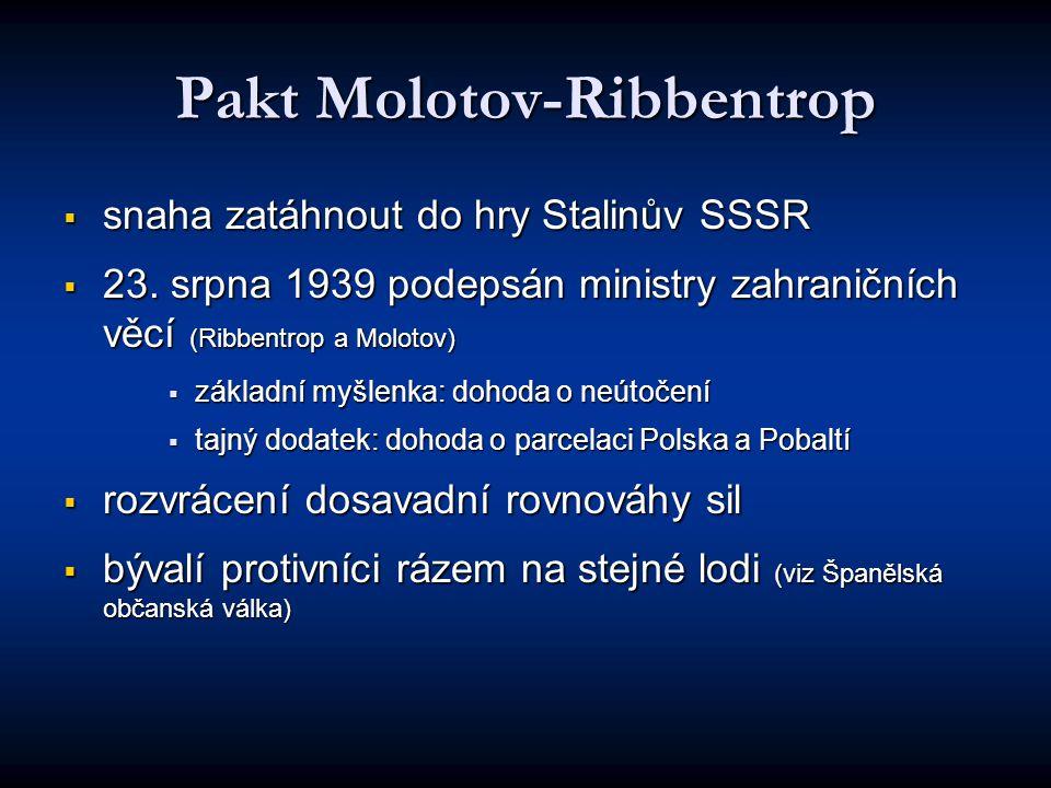 Pakt Molotov-Ribbentrop  snaha zatáhnout do hry Stalinův SSSR  23.