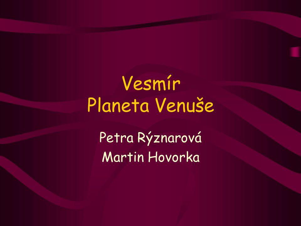 Vesmír Planeta Venuše Petra Rýznarová Martin Hovorka
