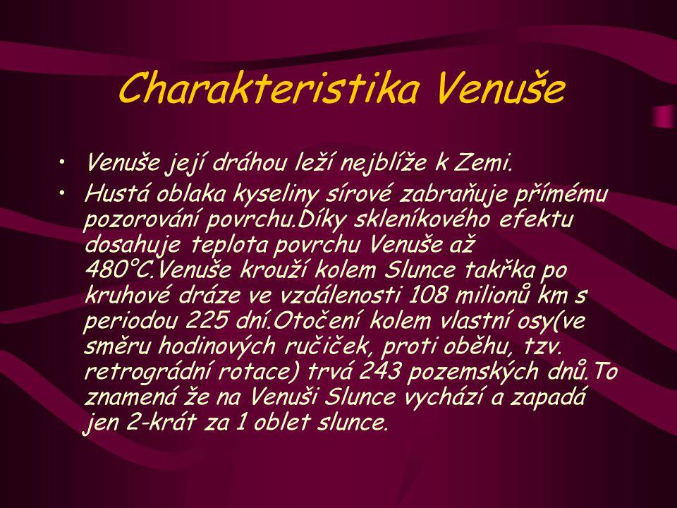 Charakteristika Venuše Venuše její dráhou leží nejblíže k Zemi.