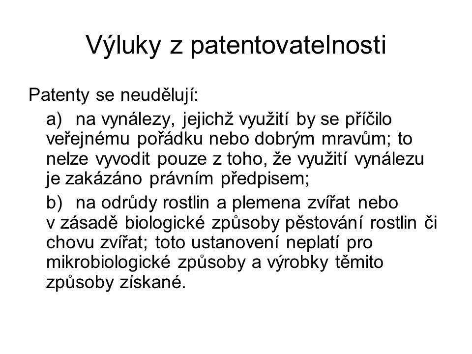 Výluky z patentovatelnosti Patenty se neudělují: a)na vynálezy, jejichž využití by se příčilo veřejnému pořádku nebo dobrým mravům; to nelze vyvodit pouze z toho, že využití vynálezu je zakázáno právním předpisem; b)na odrůdy rostlin a plemena zvířat nebo v zásadě biologické způsoby pěstování rostlin či chovu zvířat; toto ustanovení neplatí pro mikrobiologické způsoby a výrobky těmito způsoby získané.