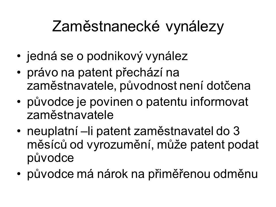 Zaměstnanecké vynálezy jedná se o podnikový vynález právo na patent přechází na zaměstnavatele, původnost není dotčena původce je povinen o patentu informovat zaměstnavatele neuplatní –li patent zaměstnavatel do 3 měsíců od vyrozumění, může patent podat původce původce má nárok na přiměřenou odměnu