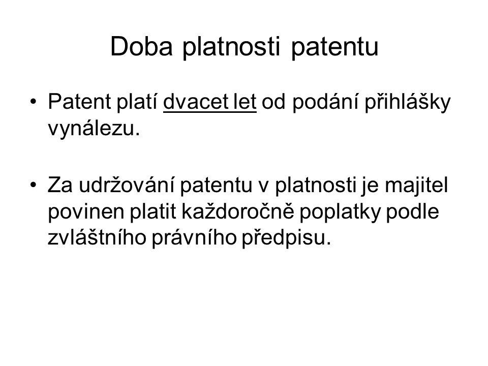 Doba platnosti patentu Patent platí dvacet let od podání přihlášky vynálezu. Za udržování patentu v platnosti je majitel povinen platit každoročně pop